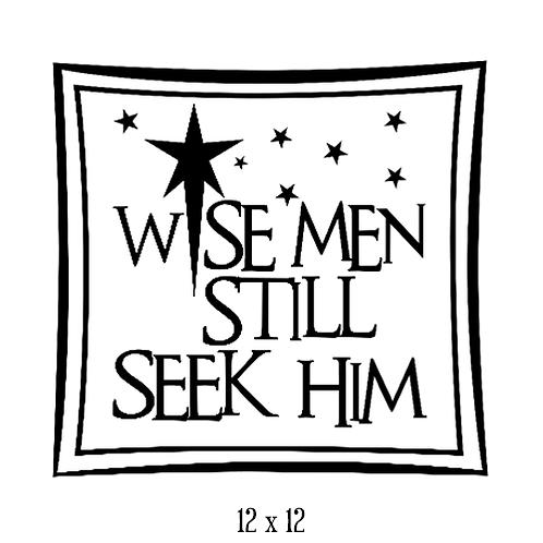 "Wise Men Still Seek Him (12""x 12"")"