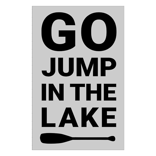 """Go Jump in the Lake  (12""""x18"""")"""