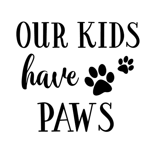 "Our kids have paws  (12""x12"")"