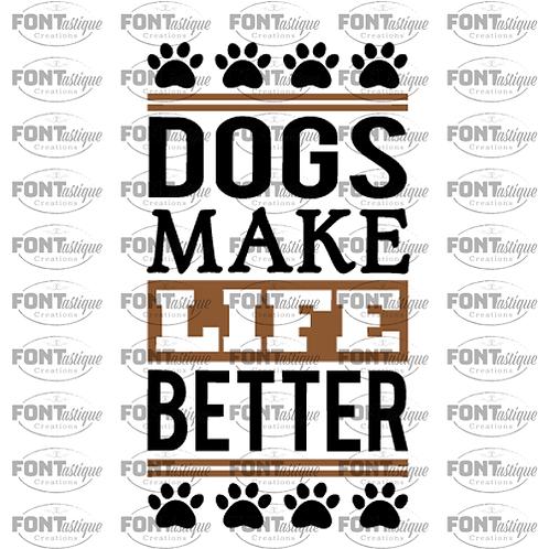 "Dogs make life better (12""x24"")"