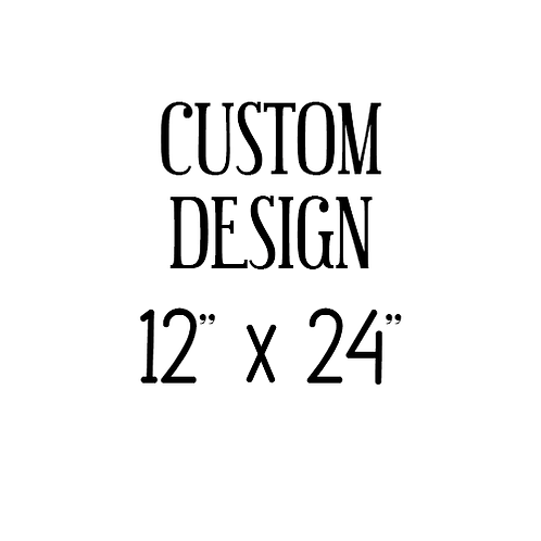 Custom Design 12x24