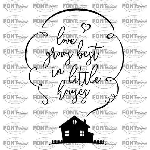 "Love grows best in little houses (12""x12"")"
