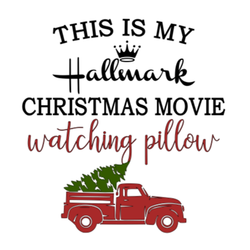 "This is my Christmas movie watching pillow (12""x12"")"