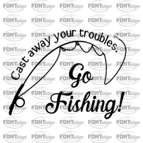 "Cast away your troubles go fishing (12""x12"")"