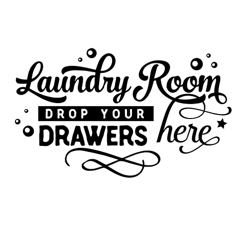 "Laundry Room, Drop your Drawers (12""x 18"")"