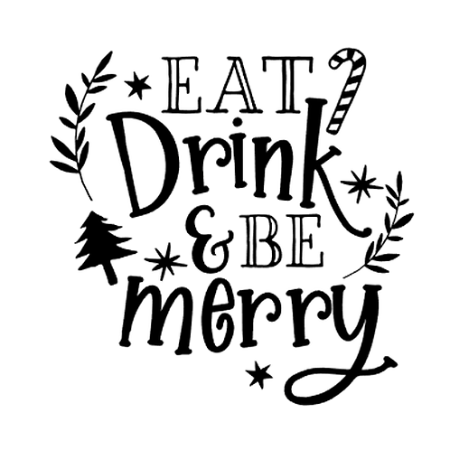"""Eat Drink and Be Merry  (12""""x 12"""")"""