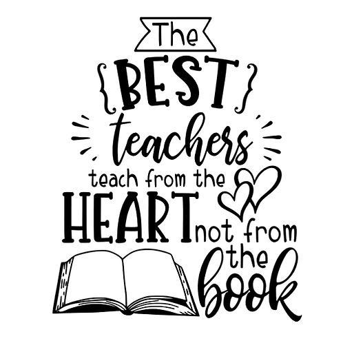 """The best teachers teach from the heart (12""""x12"""")"""