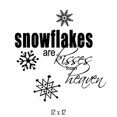 "Snowflakes are kisses from heaven (12""x 12"")"