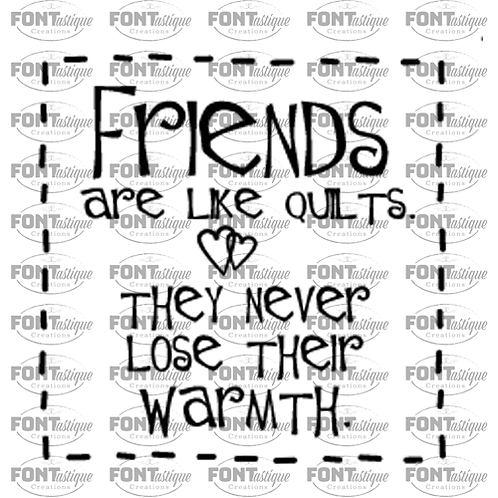 """Friends are like Quilts (12""""x12"""")"""