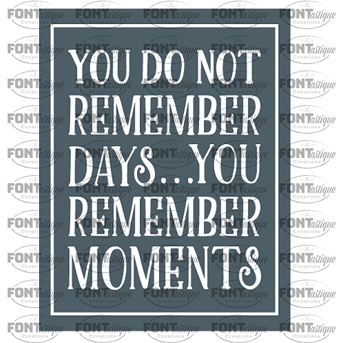 "You Do Not Remember Days (border) (12""x24"")"