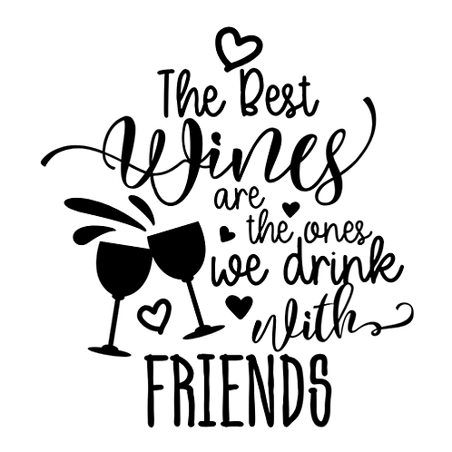 "The best wines/drinks with friends (12""x 12"")"