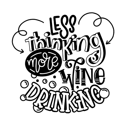 "Less thinking more wine drinking (12""x12"")"