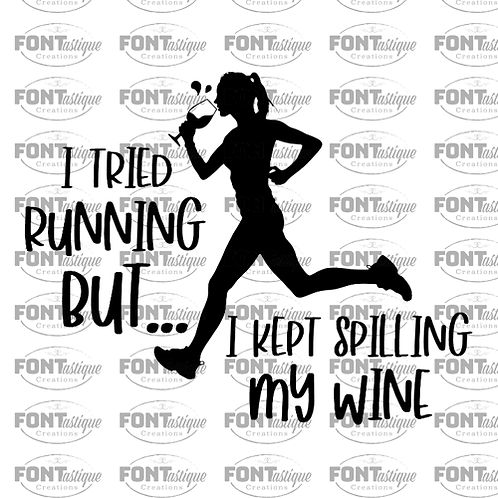 """I tried running but kept spilling my wine (12""""x12"""")"""