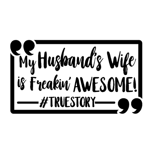 """My Husband's Wife is Awesome (12""""x 18"""")"""