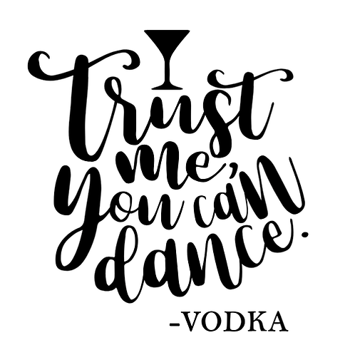 "Trust me Dance Vodka (12""x12"")"