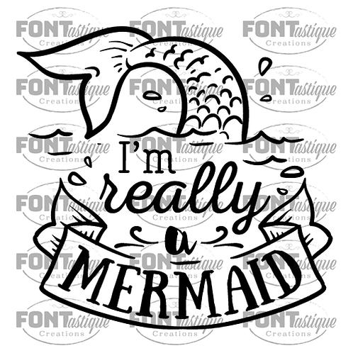 """I'm really a mermaid (12""""x12)"""