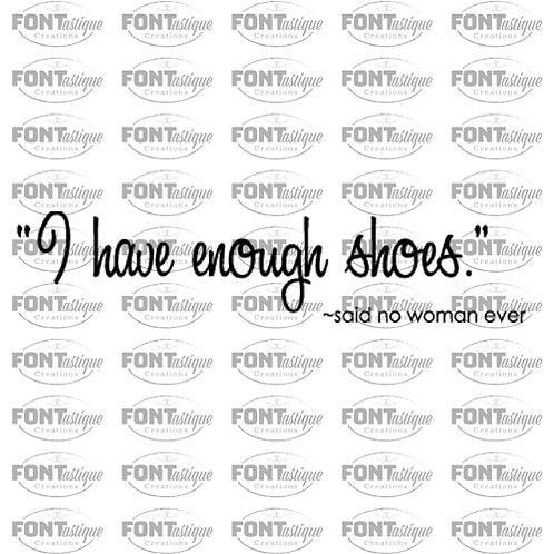 "I have enough shoes (12""x24"")"