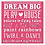 "Thumbnail: Dream Big, Play House (12""x12"")"