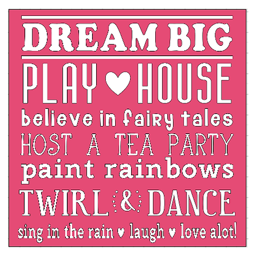 "Dream Big, Play House (12""x12"")"