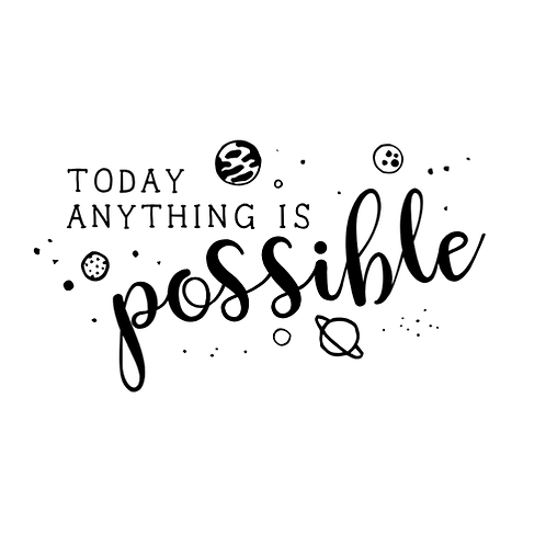 """Today anything is possible (12""""x 18"""")"""
