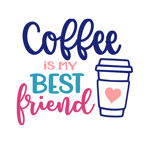 "Coffee is my best friend (12""x12"")"