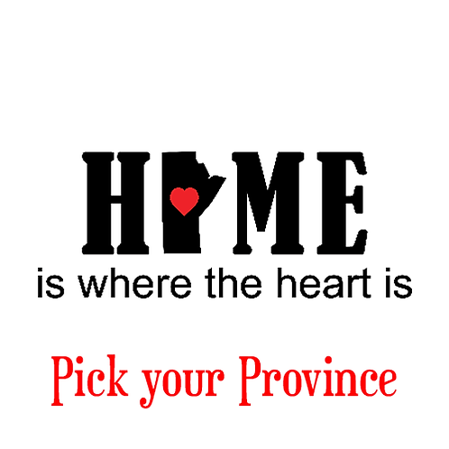 "Home is where the heart is (PICK PROVINCE) (12""x24"")"