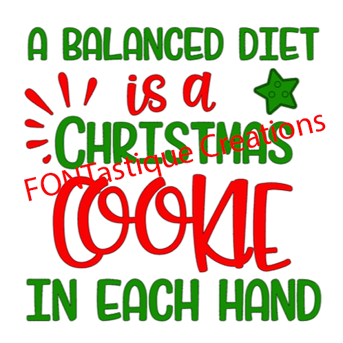 """A balanced diet is a christmas cookie  (12""""x 12"""")"""