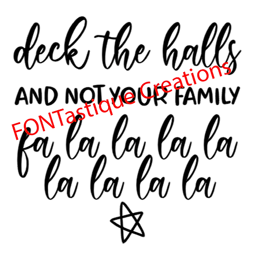 "Deck the halls and not your family (12""x 12"")"