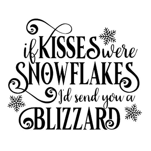 "If Kisses were Snowflakes I'd send you a Blizzard (12""x 12"")"