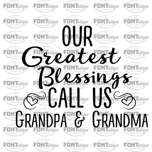 "Our Greatest Blessings Call us Grandpa & Grandma (12""x12"")"