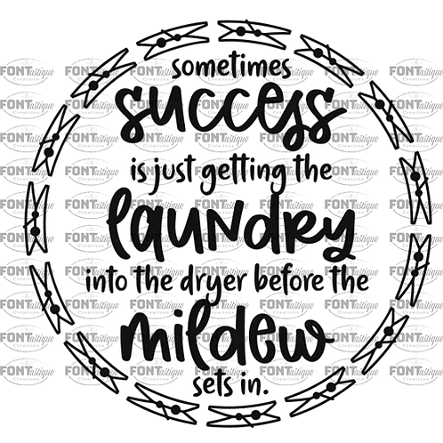 """Sometimes success is just getting laundry (12""""x 12"""") Square Sign"""