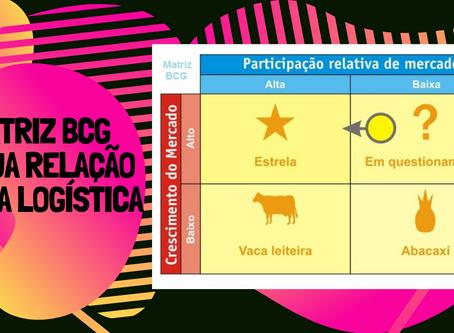 Matriz BCG e a relação com aLogística