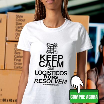 KEEP CALM QUE LOGISTICOS BONS RESOLVEM F