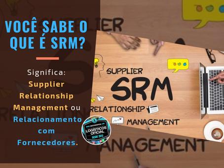 Você sabe o que é SRM na Logística?