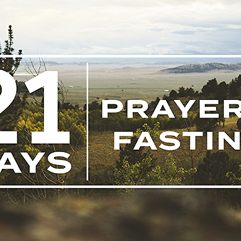 21 Days of Prayer and Fasting (Daniel Fast)