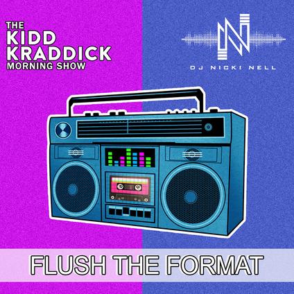 Flush The Format - Kidd Kraddick Morning Show