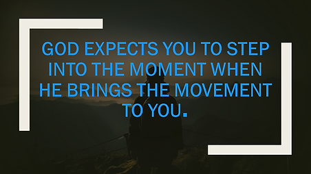 GOD EXPECTS YOU TO STEP INTO THE MOMENT SLIDE.png