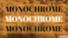 MONOCHROME_TEASER.jpg