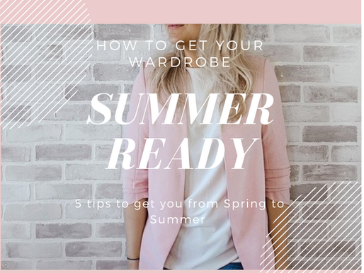 How to Get Your Wardrobe Ready for Summer