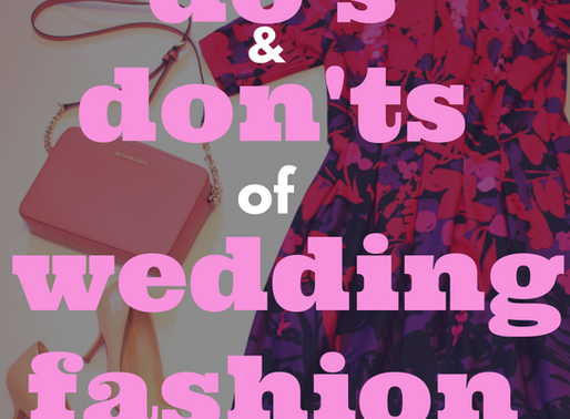 What to Wear to a Wedding - The Do's & Don'ts