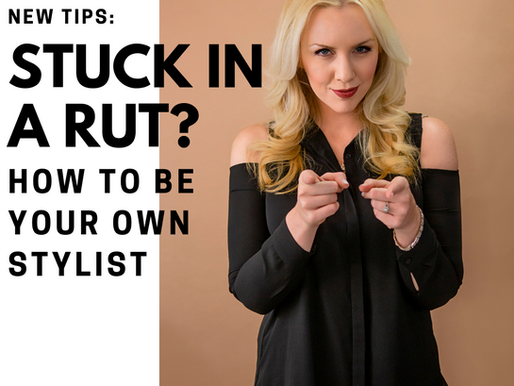 Stuck in a rut? How to be your own Stylist