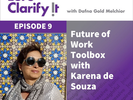 Future of Work Toolbox - Let's Clarify It Podcast, Episode 9