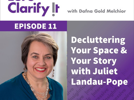 Decluttering Your Space and Your Story with Juliet Landau-Pope