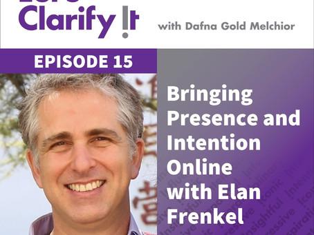 Bringing Presence & Intention Online with Elan Frenkel