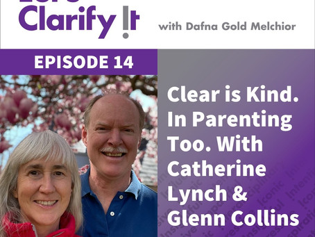 Clear is Kind. In Parenting Too. with Catherine Lynch and Glenn Collins