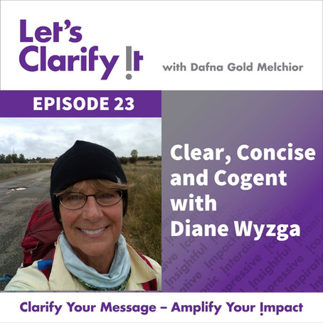 Clear, Concise and Cogent            with Diane Wyzga