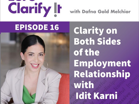 Clarity on Both Sides of the Employment Relationship with Idit Karni
