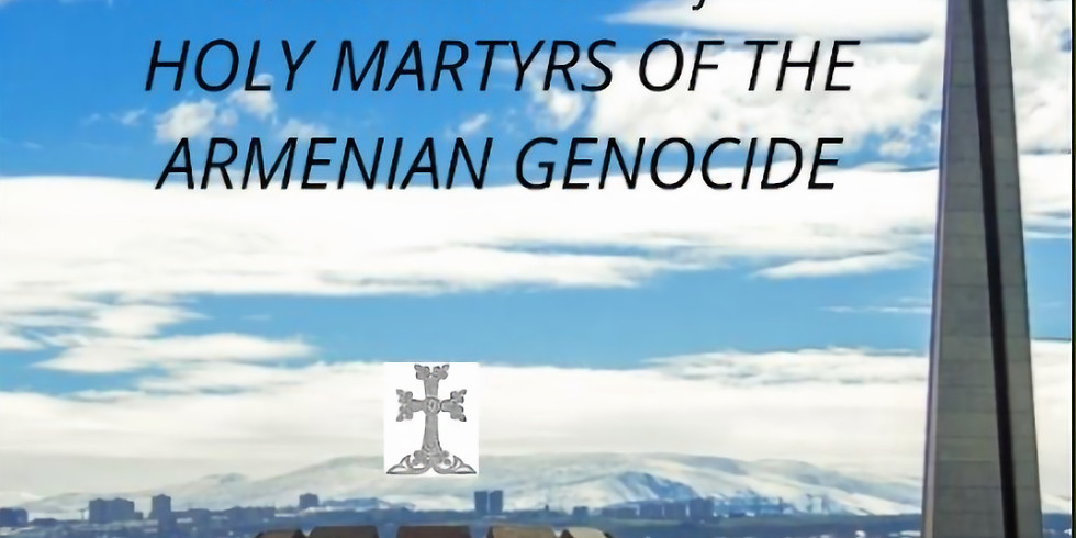 Commemoration of the Holy Martyrs of the Armenian Genocide