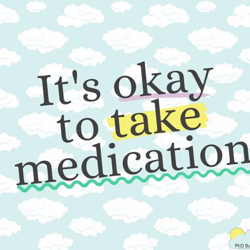It's Okay to Take Medication