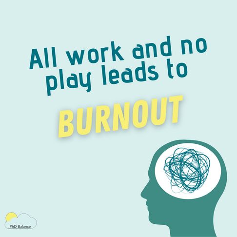 All work and no play leads to burnout!